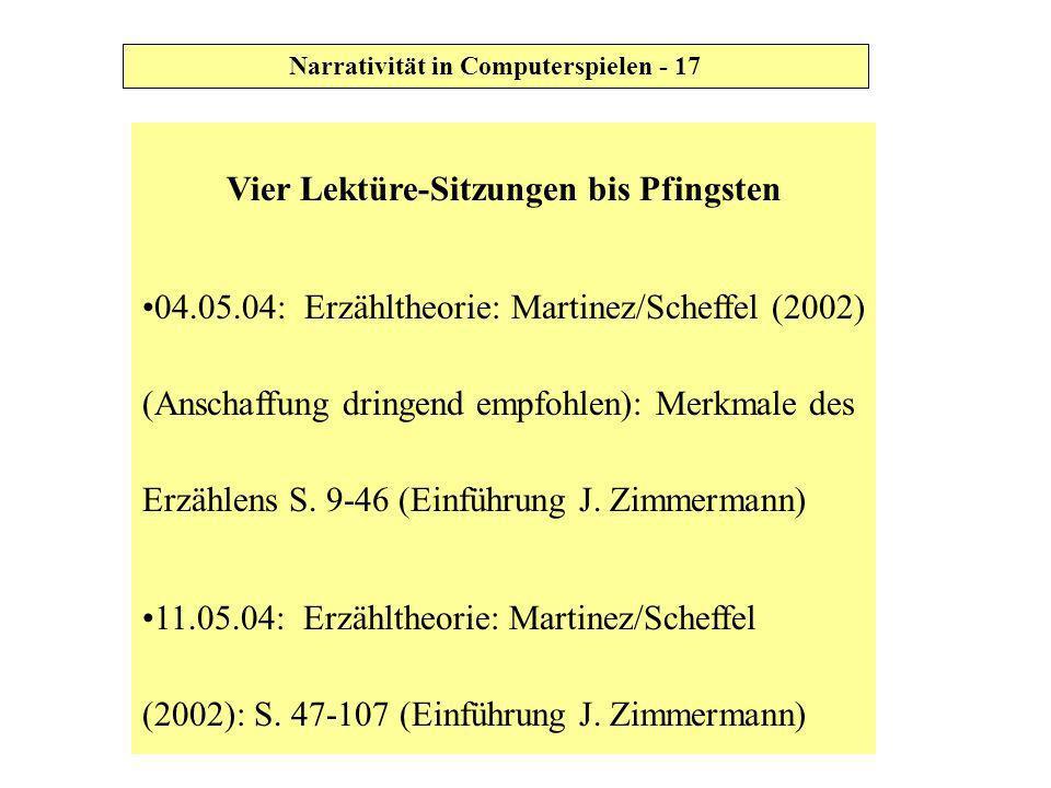 Vier Lektüre-Sitzungen bis Pfingsten 04.05.04: Erzähltheorie: Martinez/Scheffel (2002) (Anschaffung dringend empfohlen): Merkmale des Erzählens S. 9-4