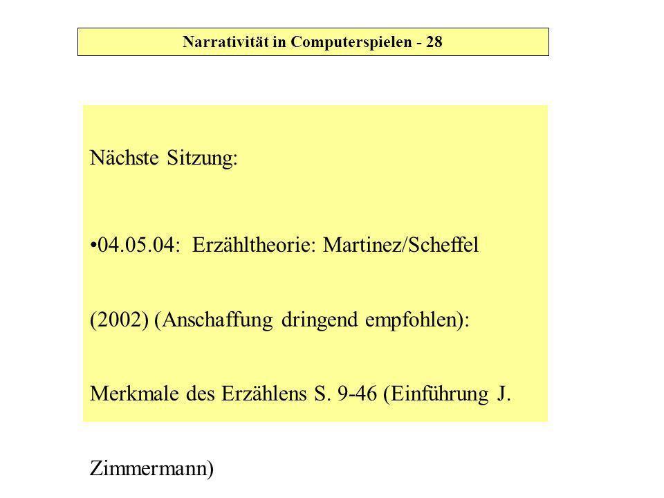 Narrativität in Computerspielen - 28 Nächste Sitzung: 04.05.04: Erzähltheorie: Martinez/Scheffel (2002) (Anschaffung dringend empfohlen): Merkmale des