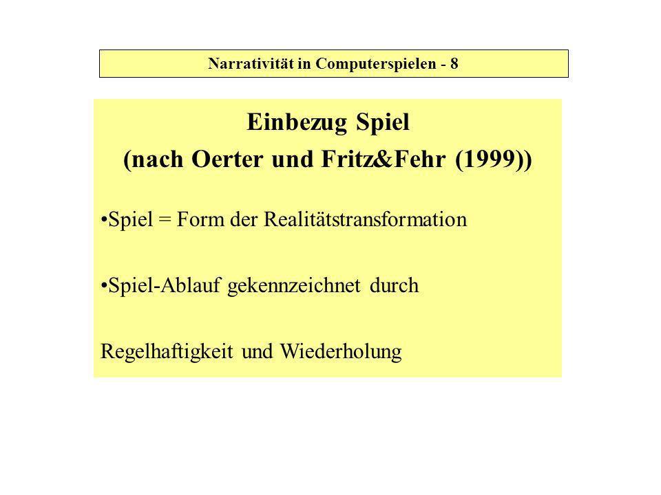 Einbezug Spiel (nach Oerter (1999) und Fritz&Fehr (1999)) Spiel gibt Anlass zur Verarbeitung von Lebensthematiken Spiel ermöglicht Existenzsteigerung und Selbstverwirklichung Spiel vermittelt bei Erfolg Allmachtgefühl: Gefühl der Beherrschung und Kontrolle Narrativität in Computerspielen - 9