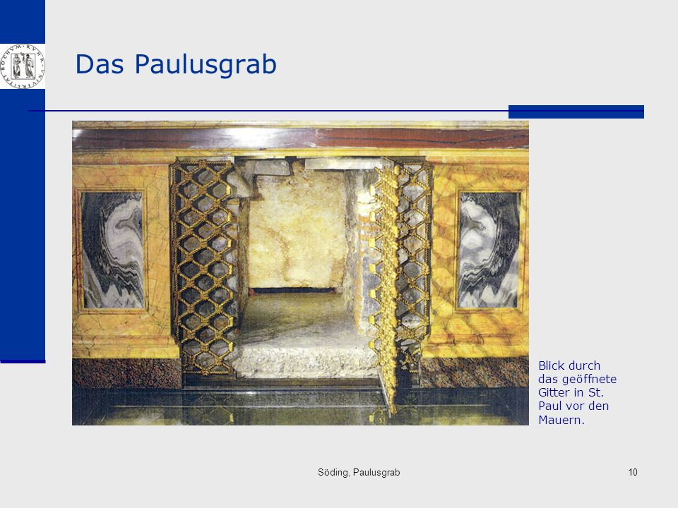 Söding, Paulusgrab10 Das Paulusgrab Blick durch das geöffnete Gitter in St. Paul vor den Mauern.