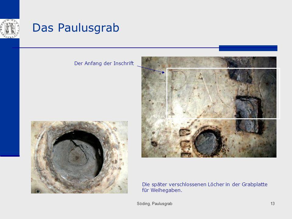 Söding, Paulusgrab13 Das Paulusgrab Die später verschlossenen Löcher in der Grabplatte für Weihegaben. Der Anfang der Inschrift