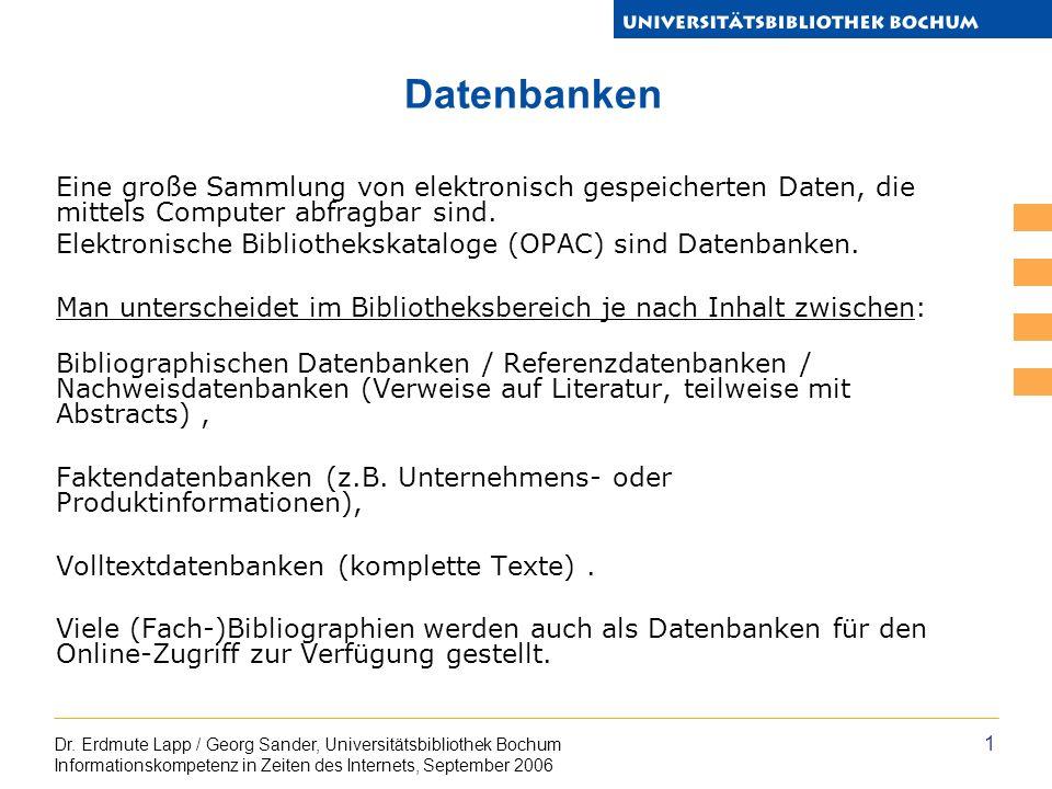 Dr. Erdmute Lapp / Georg Sander, Universitätsbibliothek Bochum Informationskompetenz in Zeiten des Internets, September 2006 1 Datenbanken Eine große