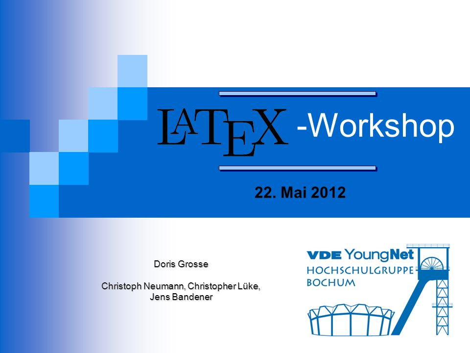 -Workshop 22. Mai 2012 Doris Grosse Christoph Neumann, Christopher Lüke, Jens Bandener