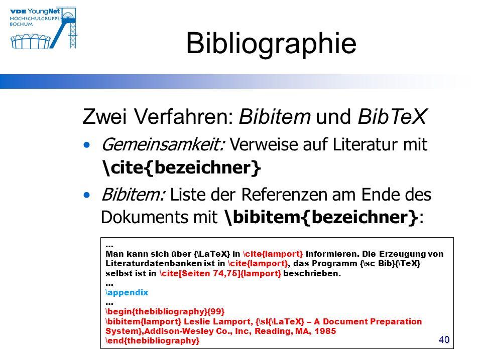 40 Bibliographie … Man kann sich über {\LaTeX} in \cite{lamport} informieren. Die Erzeugung von Literaturdatenbanken ist in \cite{lamport}, das Progra