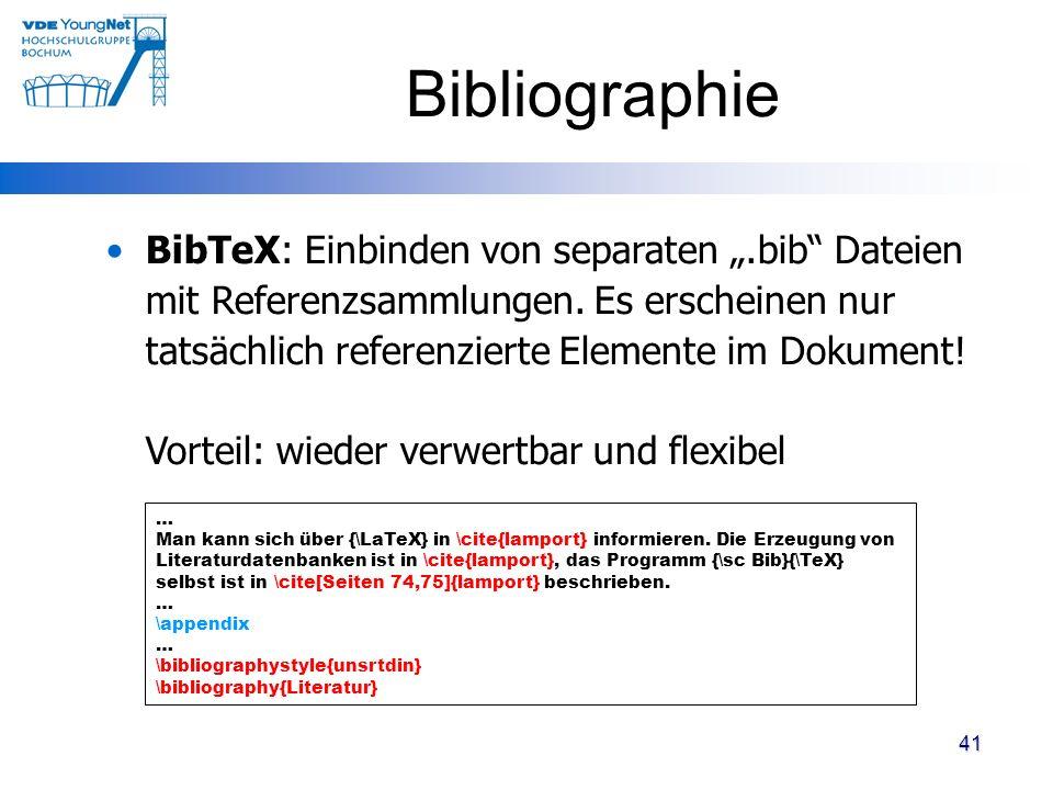 41 Bibliographie … Man kann sich über {\LaTeX} in \cite{lamport} informieren. Die Erzeugung von Literaturdatenbanken ist in \cite{lamport}, das Progra