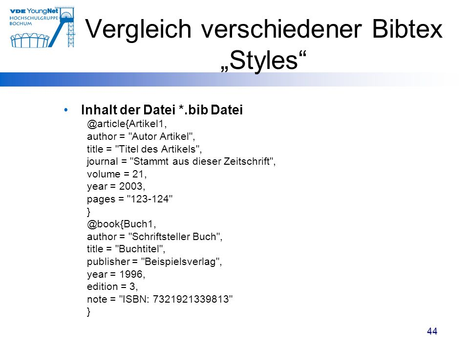 Vergleich verschiedener Bibtex Styles Inhalt der Datei *.bib Datei @article{Artikel1, author =