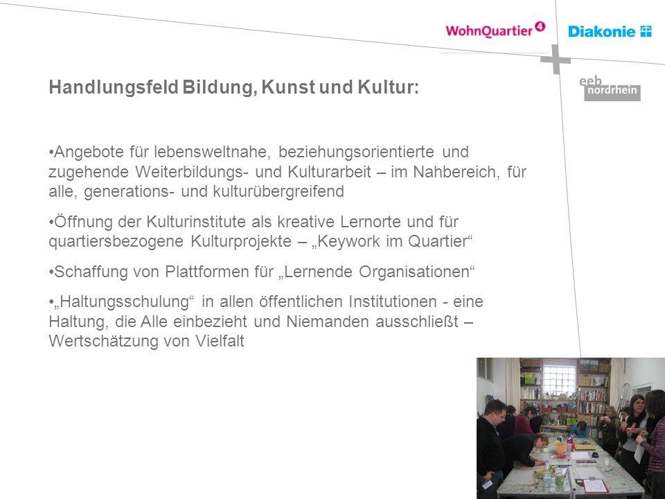 Handlungsfeld Bildung, Kunst und Kultur: Angebote für lebensweltnahe, beziehungsorientierte und zugehende Weiterbildungs- und Kulturarbeit – im Nahber