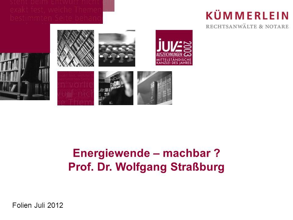 Energiewende – machbar ? Prof. Dr. Wolfgang Straßburg Folien Juli 2012