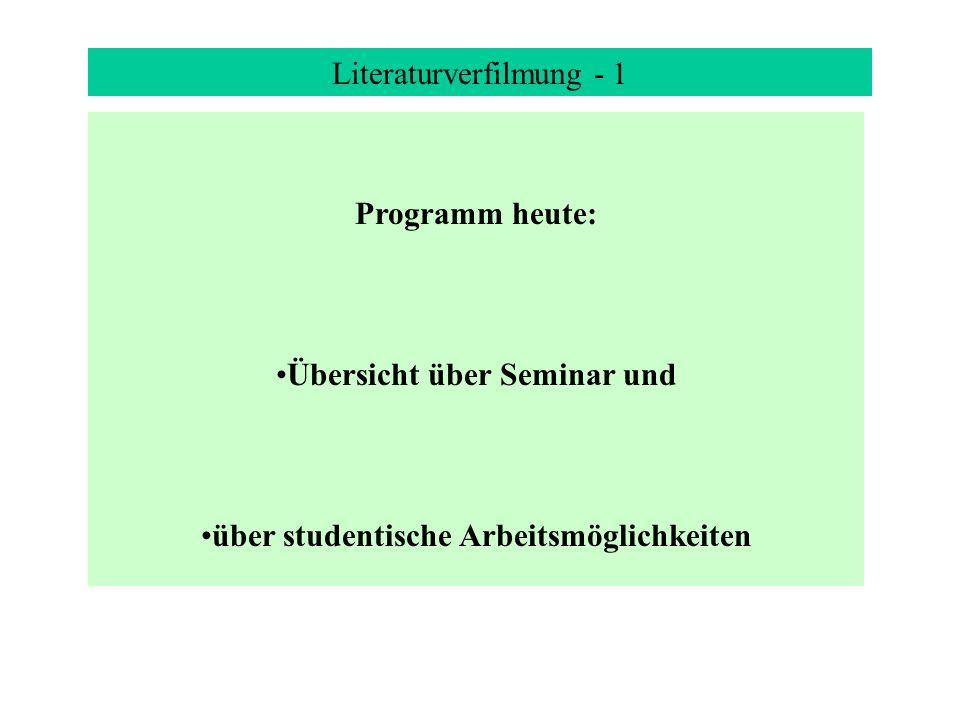 Literaturverfilmung - 1 Programm heute: Übersicht über Seminar und über studentische Arbeitsmöglichkeiten