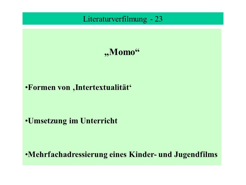 Literaturverfilmung - 23 Momo Formen von Intertextualität Umsetzung im Unterricht Mehrfachadressierung eines Kinder- und Jugendfilms