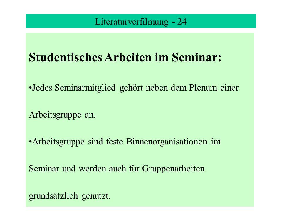 Literaturverfilmung - 24 Studentisches Arbeiten im Seminar: Jedes Seminarmitglied gehört neben dem Plenum einer Arbeitsgruppe an.