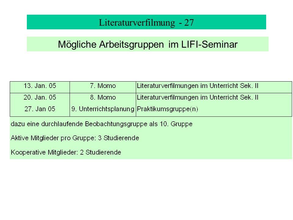 Literaturverfilmung - 27 Mögliche Arbeitsgruppen im LIFI-Seminar