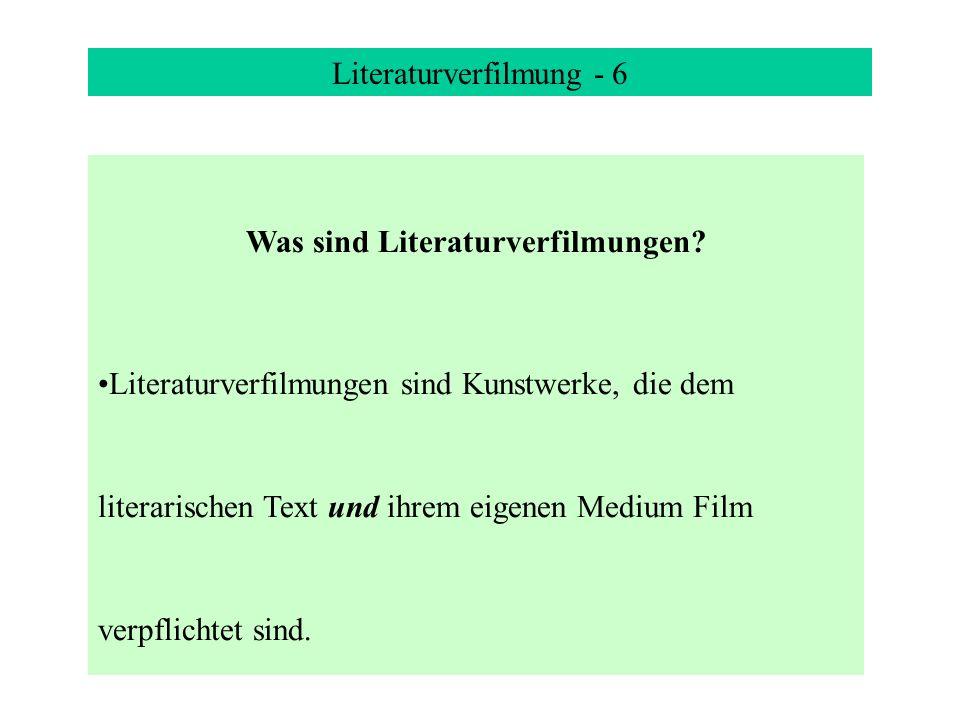 Literaturverfilmung - 6 Was sind Literaturverfilmungen.