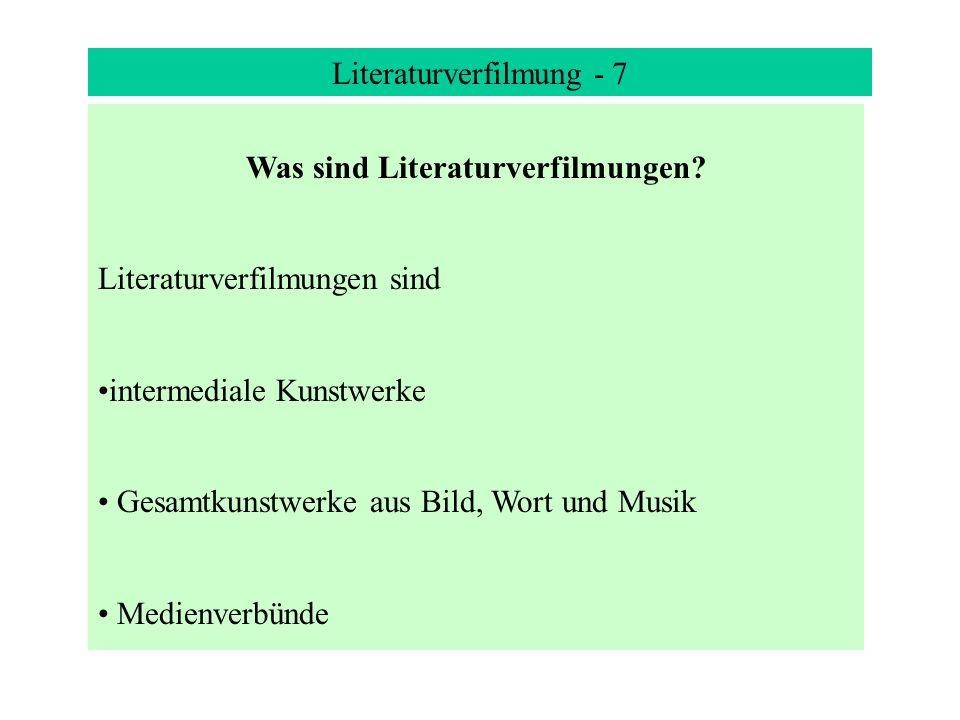 Literaturverfilmung - 7 Was sind Literaturverfilmungen.