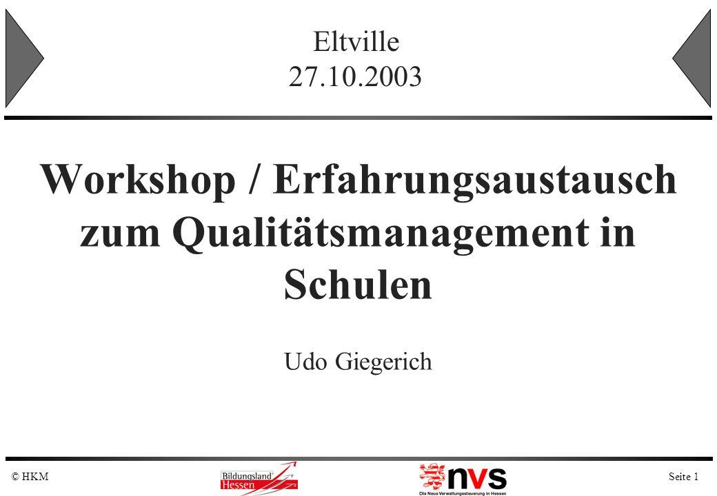 Seite 1© HKM Workshop / Erfahrungsaustausch zum Qualitätsmanagement in Schulen Udo Giegerich Eltville 27.10.2003