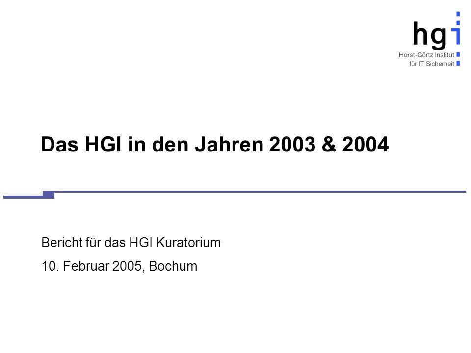 Das HGI in den Jahren 2003 & 2004 Bericht für das HGI Kuratorium 10. Februar 2005, Bochum