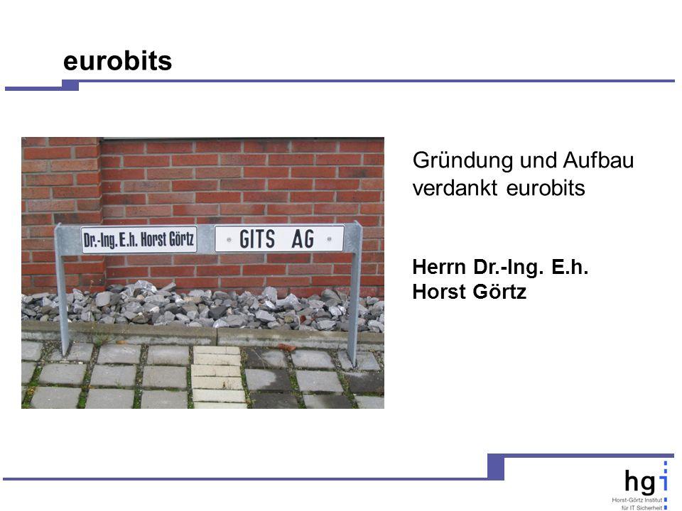 eurobits Gründung und Aufbau verdankt eurobits Herrn Dr.-Ing. E.h. Horst Görtz