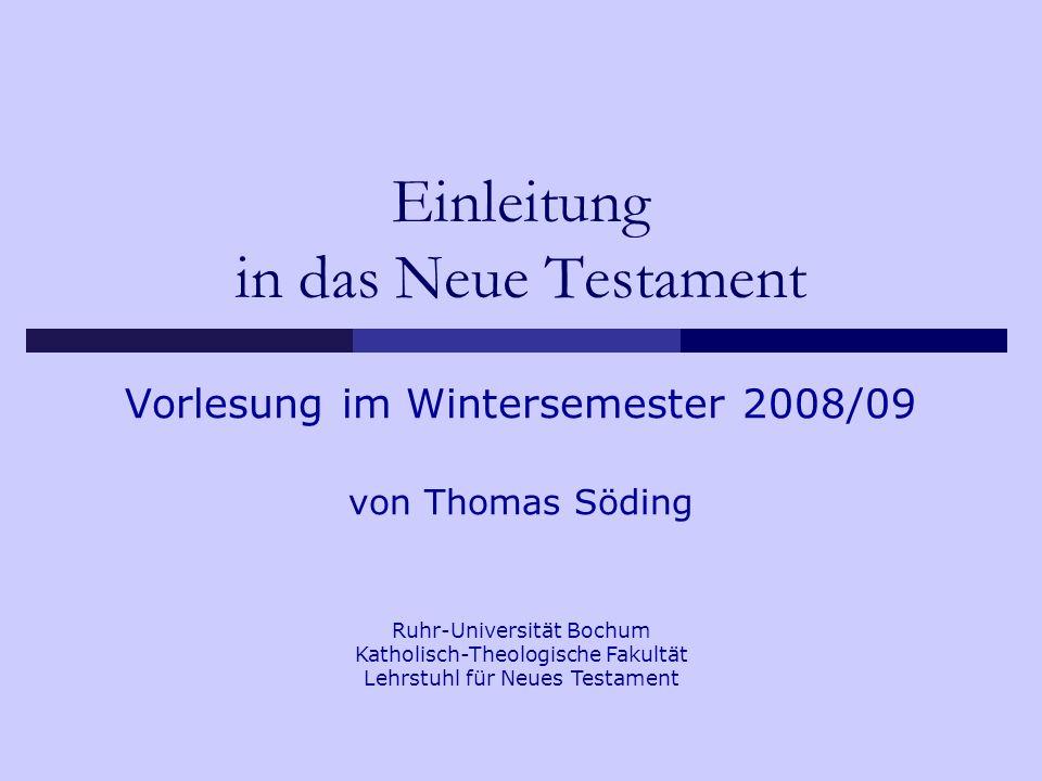 Söding, Einleitung in das Neue Testament2 1. Das NT – Der zweite Teil der Heiligen Schrift