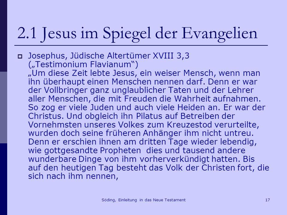 Söding, Einleitung in das Neue Testament18 2.1 Jesus im Spiegel der Evangelien Tacitus, annales 15,44 (110-120 n.