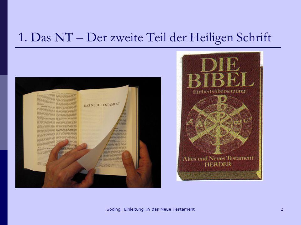 Söding, Einleitung in das Neue Testament3 1.1 Die Komposition der christlichen Bibel Am Anfang schuf Gott Himmel und Erde … Gen 1,1 Ich sah einen neuen Himmel und eine neue Erde … Offb 21,1 Im Anfang war das Wort … Joh 1,1