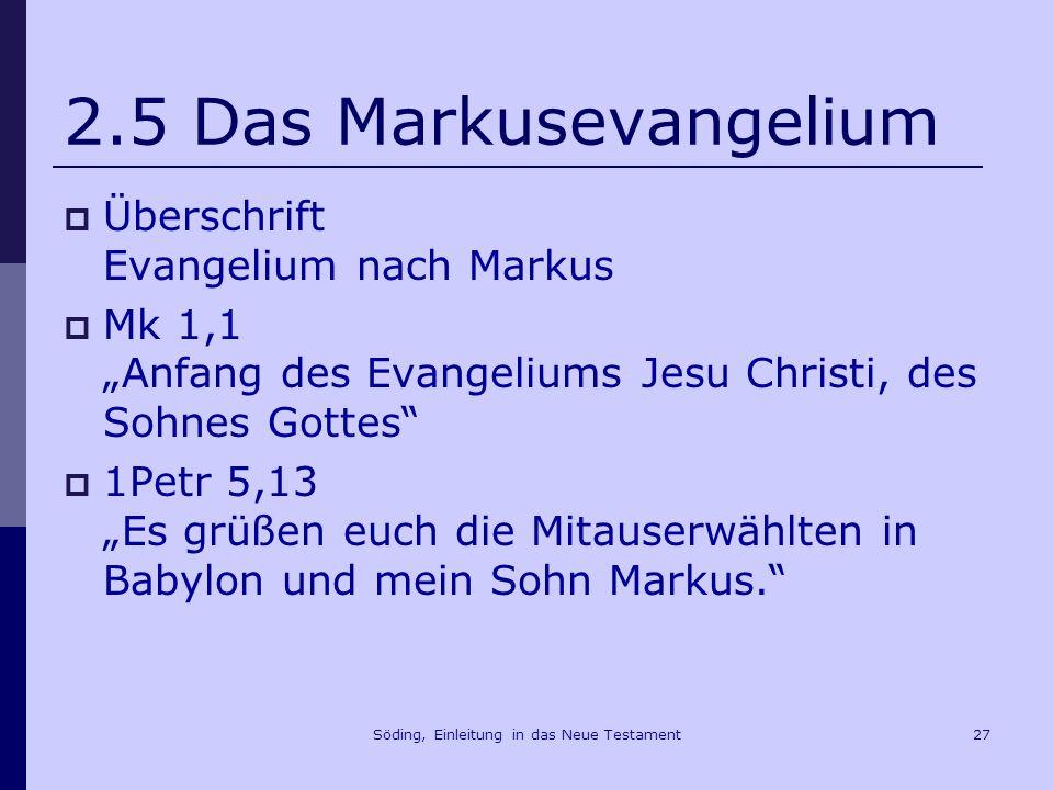 Söding, Einleitung in das Neue Testament28 2.5 Das Markusevangelium Mk 7,1-5 (EÜ) Die Pharisäer und einige Schriftgelehrte, die aus Jerusalem gekommen waren, hielten sich bei Jesus auf.