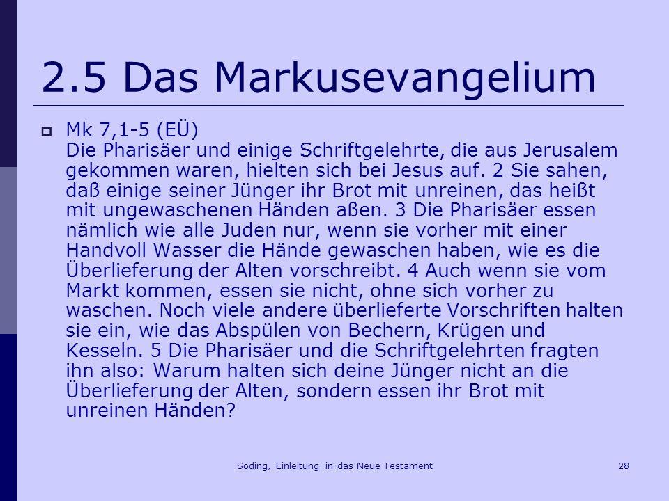 Söding, Einleitung in das Neue Testament29 2.5 Das Markusevangelium Mk 13,1-5.14 (EÜ) 1 Als Jesus den Tempel verließ, sagte einer von seinen Jüngern zu ihm: Meister, sieh, was für Steine und was für Bauten.