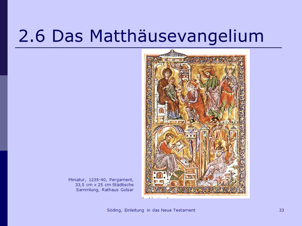 Söding, Einleitung in das Neue Testament34 2.6 Das Matthäusevangelium