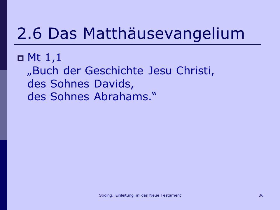Söding, Einleitung in das Neue Testament37 2.6 Das Matthäusevangelium Mt 10,5f.