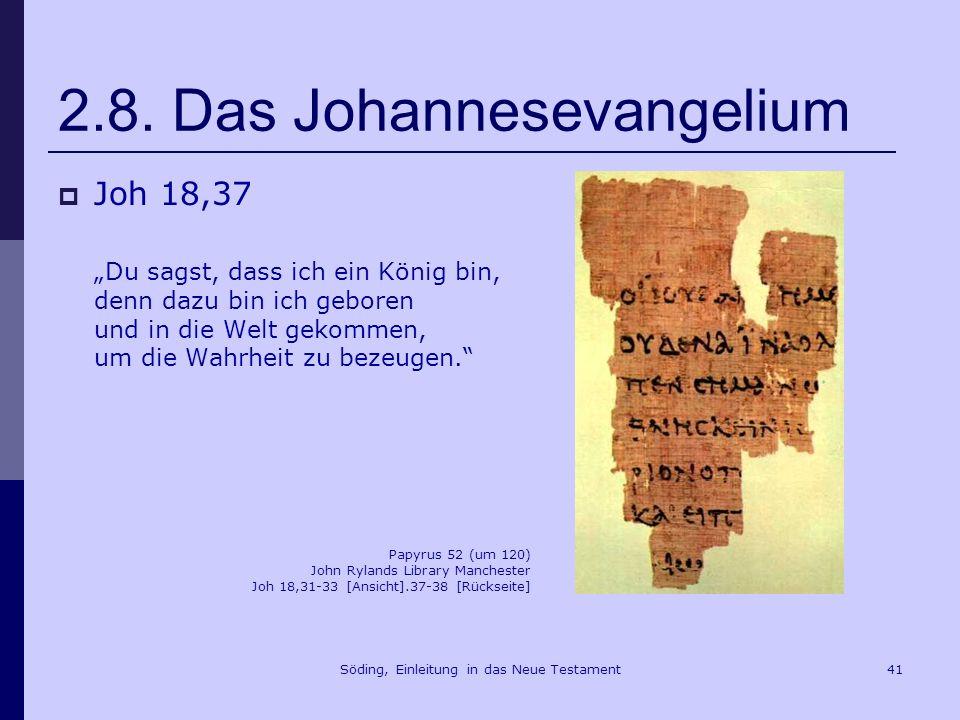 Söding, Einleitung in das Neue Testament42 2.8 Das Johannesevangelium Joh 20,30f.
