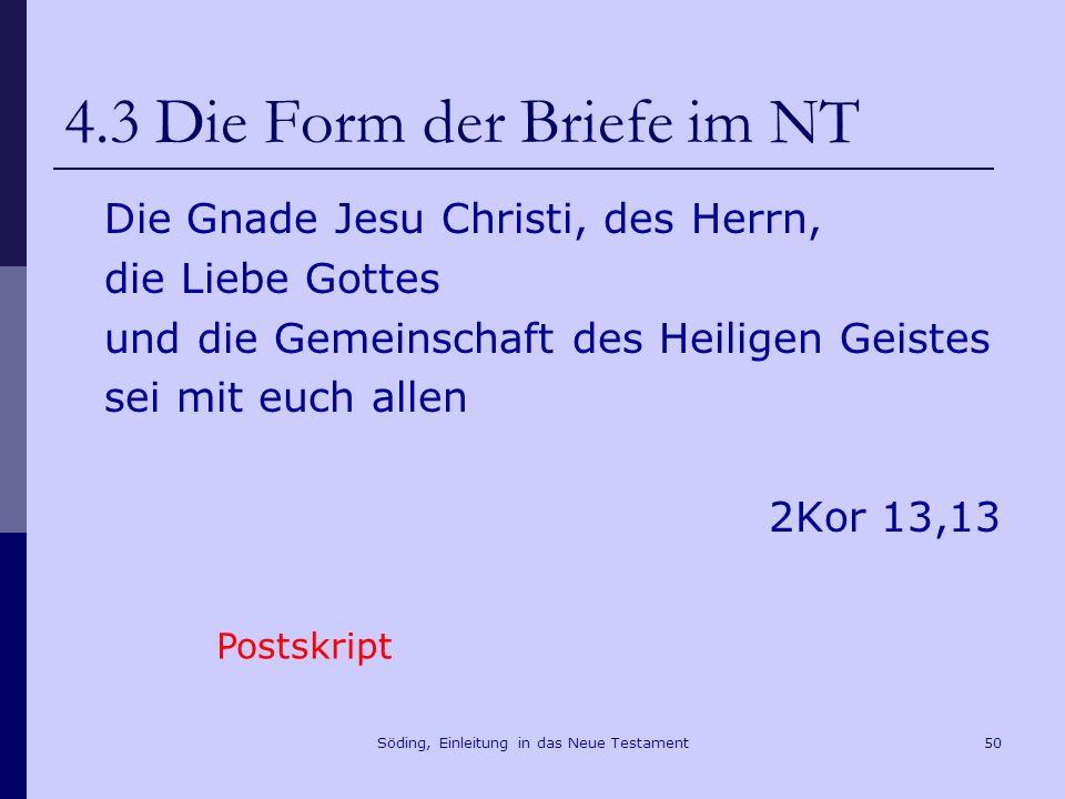 Söding, Einleitung in das Neue Testament51 4.4 Die Funktion der Briefe 1Kor 5,3 leiblich abwesend, geistig anwesend