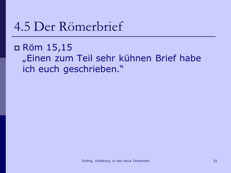 Söding, Einleitung in das Neue Testament53 4.5 Der Römerbrief Röm 1,16f.