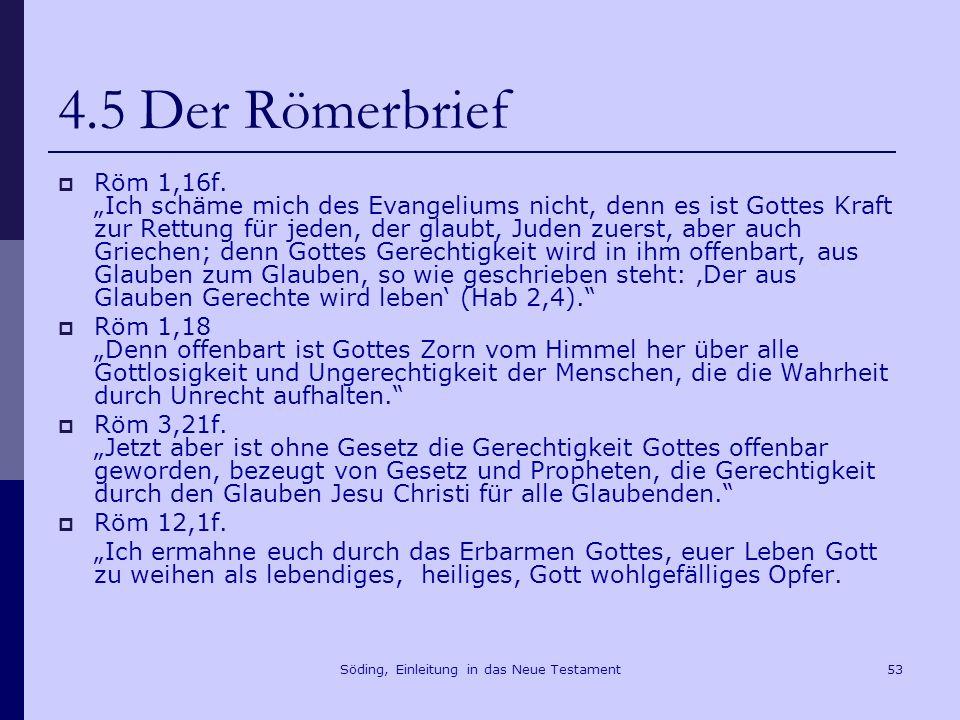 Söding, Einleitung in das Neue Testament54 4.5 Der Römerbrief Röm 15,23f.