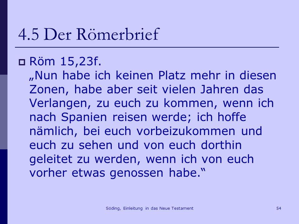 Söding, Einleitung in das Neue Testament55 4.5 Der Römerbrief Röm 3,1 Was ist dann der Vorzug der Juden.