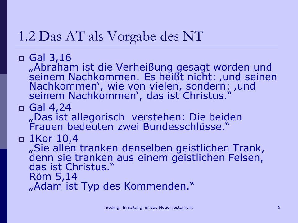 Söding, Einleitung in das Neue Testament7 1.3 Die Architektur des NT Gregor von Nazianz (ca.