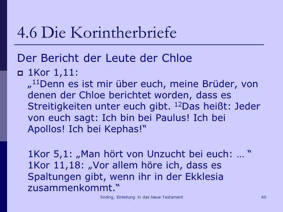 Söding, Einleitung in das Neue Testament61 4.6 Die Korintherbriefe Der Brief an Paulus 1Kor 7,1: Aber zu dem, was ihr geschrieben habt: … 1Kor 8,1: Zum Götzenopferfleisch aber… 1Kor 12,1: Zu den Geistesgaben aber … 1Kor 16,1: Zur Kollekte aber … 1Kor 16,12: Zu Apollos aber …