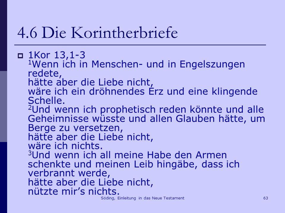 Söding, Einleitung in das Neue Testament64 4.6 Die Korintherbriefe 1Kor 16,6ff.