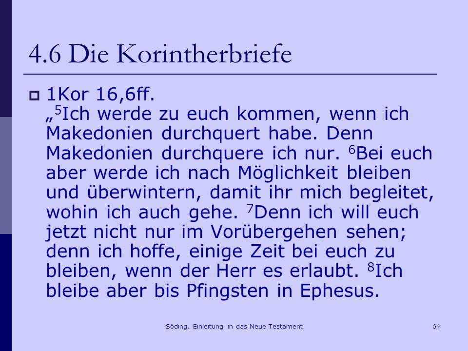 Söding, Einleitung in das Neue Testament65 4.6 Die Korintherbriefe Die Richtstätte in Korinth