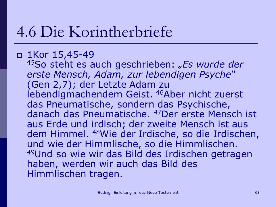 Söding, Einleitung in das Neue Testament69 4.6 Die Korintherbriefe 1Kor 8,2 Gnosis bläht auf, Liebe baut auf.