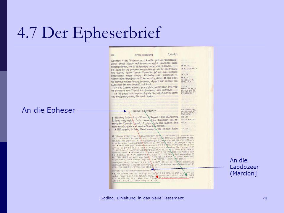 Söding, Einleitung in das Neue Testament71 4.7 Der Epheserbrief 1Kor 3,10f.