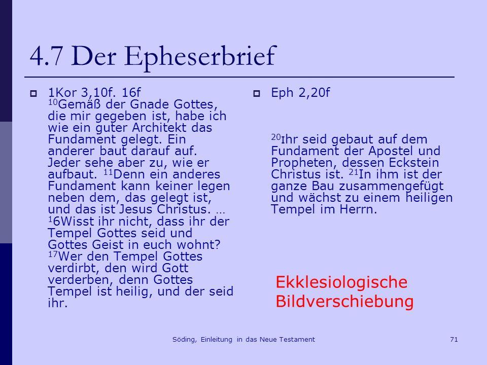 Söding, Einleitung in das Neue Testament72 4.7 Der Epheserbrief Eph 4,7.11ff.
