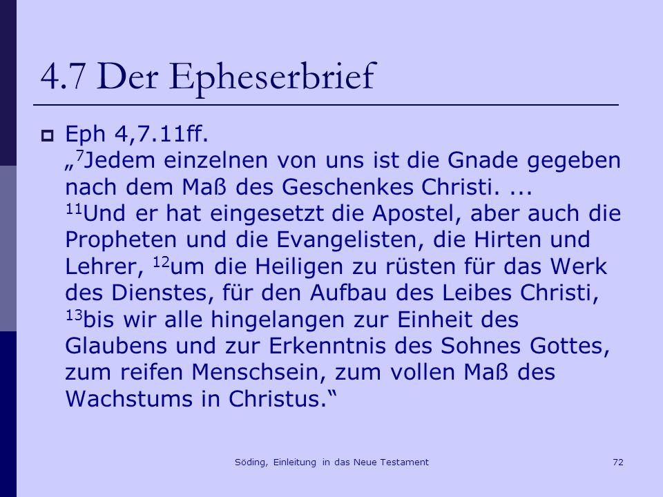 Söding, Einleitung in das Neue Testament73 4.7 Der Epheserbrief Eph 1,3 Gelobt sei Gott, der Vater unseres Herrn Jesus Christus, der uns gesegnet hat mit allem geistlichem Segen im Himmel in Christus.