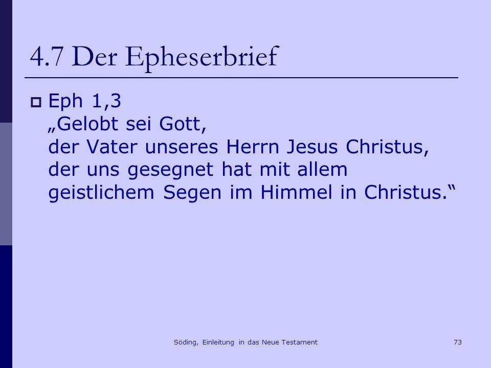 Söding, Einleitung in das Neue Testament74 4.7 Der Epheserbrief Eph 2,13-18 13 Jetzt aber, in Christus Jesus, seid ihr, die ihr einst fernstandet, nahegekommen – durch das Blut Christi.