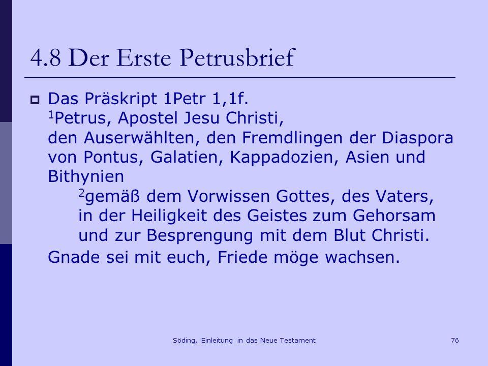 Söding, Einleitung in das Neue Testament77 4.8 Der Erste Petrusbrief Das Postskript 1Petr 5,12ff.