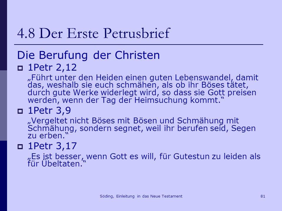Söding, Einleitung in das Neue Testament82 4.8 Der Erste Petrusbrief Die Ekklesiologie 1Petr 2,4f.