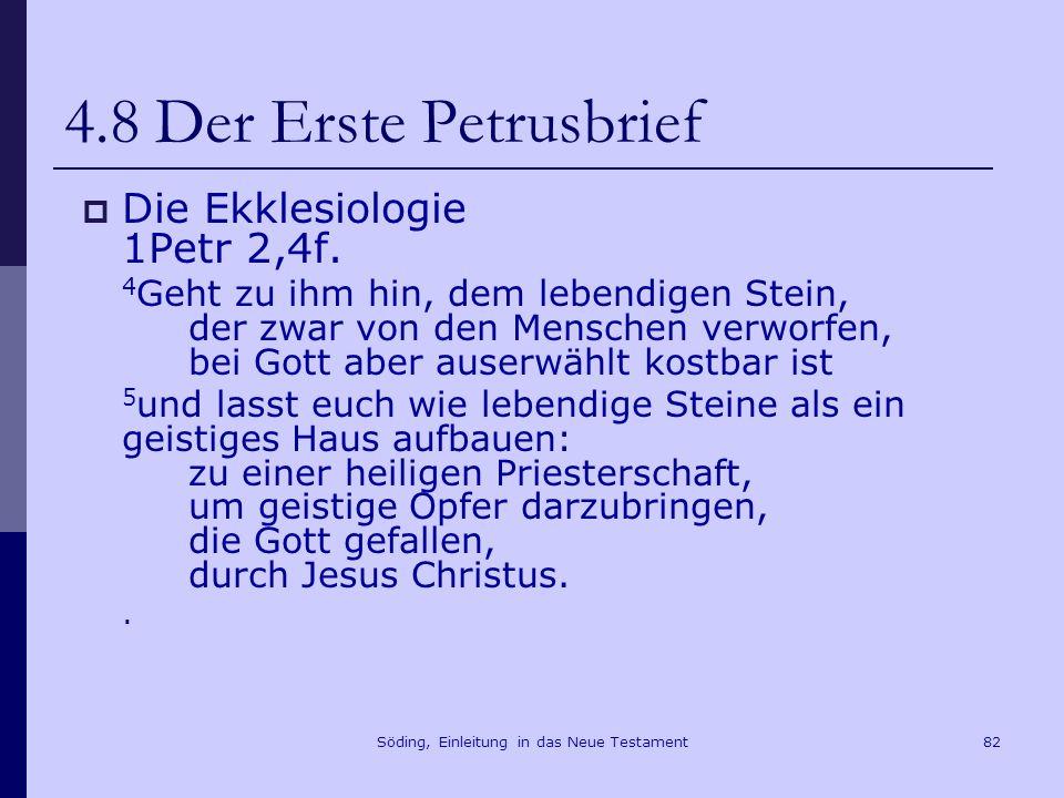 Söding, Einleitung in das Neue Testament83 4.8.Der Erste Petrusbrief Die Ekklesiologie 1Petr 2,9f.
