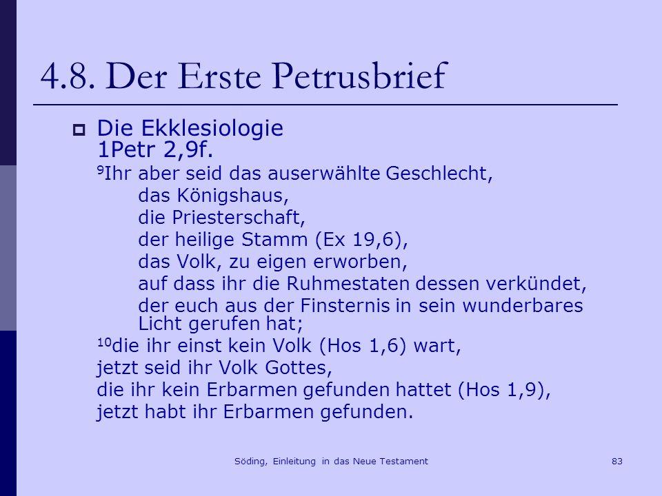 Söding, Einleitung in das Neue Testament84 4.8 Der Erste Petrusbrief 1Petr 2,21-25 21 Christus hat für euch gelitten und euch ein Beispiel gegeben, damit ihr seinen Spuren folgt.