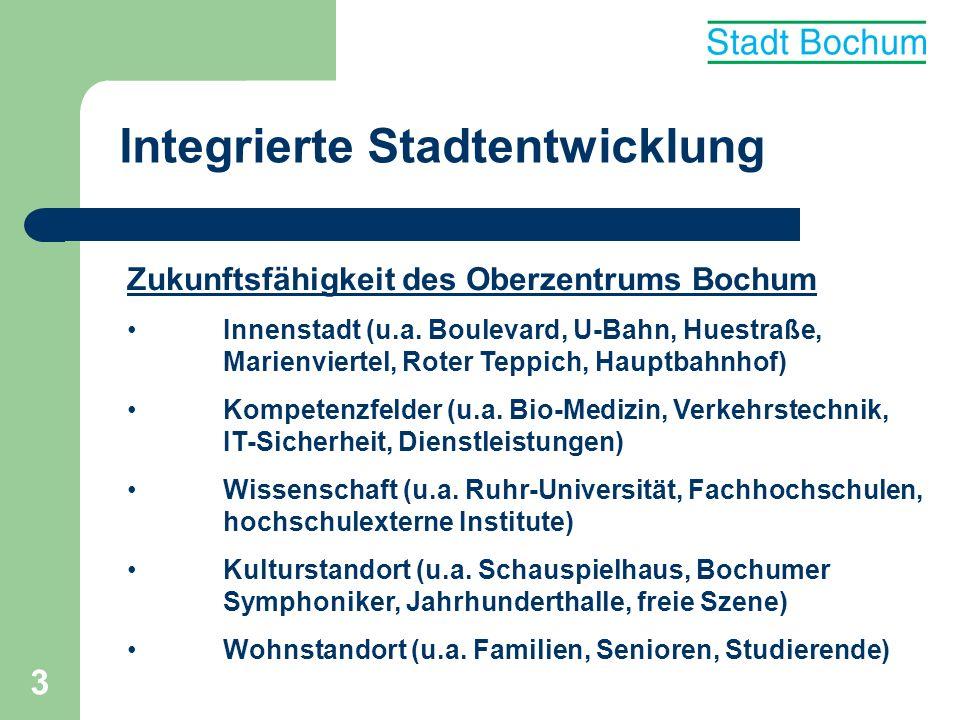 3 Integrierte Stadtentwicklung Zukunftsfähigkeit des Oberzentrums Bochum Innenstadt (u.a. Boulevard, U-Bahn, Huestraße, Marienviertel, Roter Teppich,