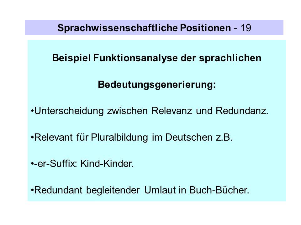 Beispiel Funktionsanalyse der sprachlichen Bedeutungsgenerierung: Unterscheidung zwischen Relevanz und Redundanz. Relevant für Pluralbildung im Deutsc