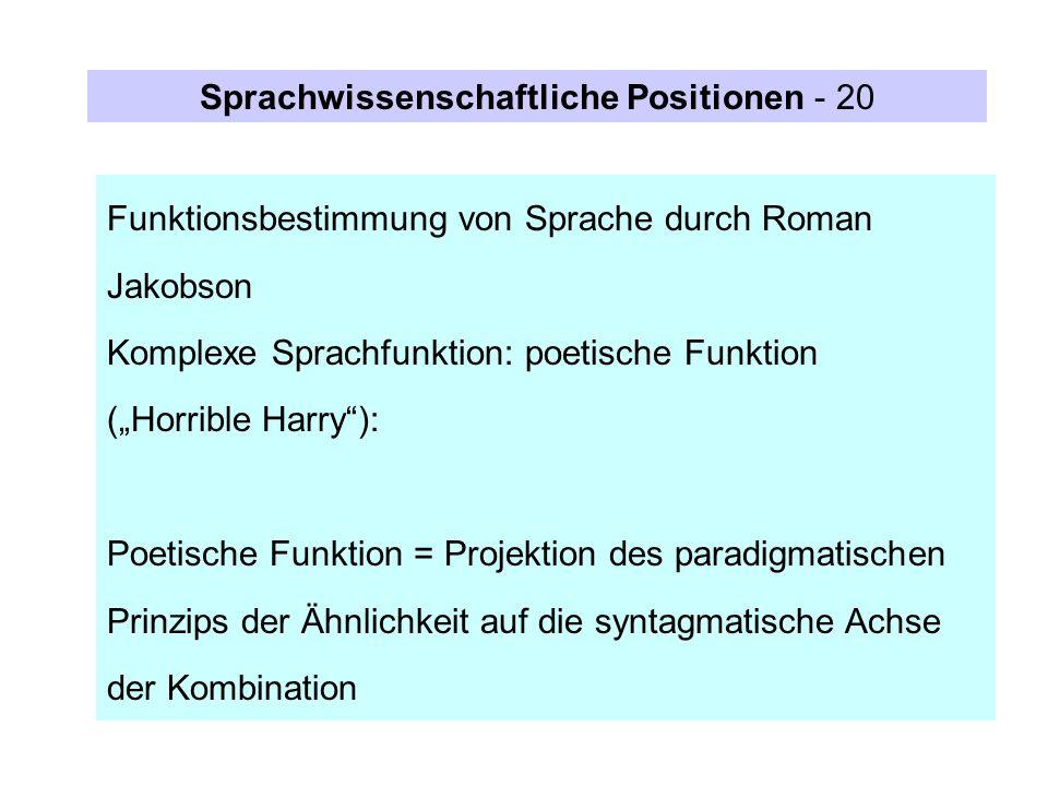 Funktionsbestimmung von Sprache durch Roman Jakobson Komplexe Sprachfunktion: poetische Funktion (Horrible Harry): Poetische Funktion = Projektion des