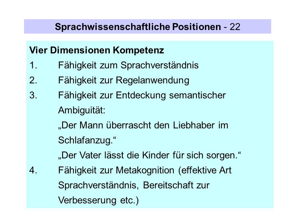Vier Dimensionen Kompetenz 1.Fähigkeit zum Sprachverständnis 2.Fähigkeit zur Regelanwendung 3.Fähigkeit zur Entdeckung semantischer Ambiguität: Der Ma